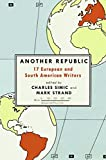 img - for Another Republic: 17 European and South American Writers book / textbook / text book