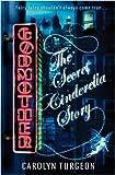 Godmother: The Secret Cinderella Story Carolyn Turgeon