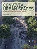 cover of Convivial Urban Spaces: Creating Effective Public Places