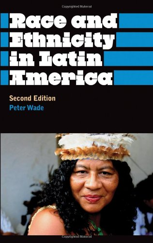 Race and Ethnicity in Latin America: Second Edition...