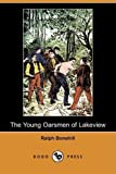 The Young Oarsmen of Lakeview (Dodo Press) by Bonehill, Ralph published by Dodo Press (2009) [Paperback]