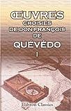 echange, troc Francisco de Quevedo y Villegas - uvres choisies de Don François de Quévédo