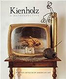 KIENHOLZ. A RETROSPECTIVE. (0500237212) by HOPPS, Walter
