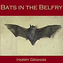 Bats in the Belfry Audiobook by Harry Graham Narrated by Cathy Dobson
