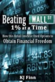 Beating Wall Street 1% at a Time: How this Retail Investor Used Options to Obtain Financial Freedom
