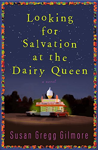looking-for-salvation-at-the-dairy-queen-a-novel