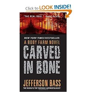 Carved in Bone (Body Farm, Bk. 1) Jefferson Bass