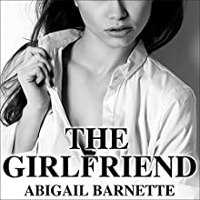 The Girlfriend: Boss Series #2 (       UNABRIDGED) by Abigail Barnette Narrated by C. J. Bloom