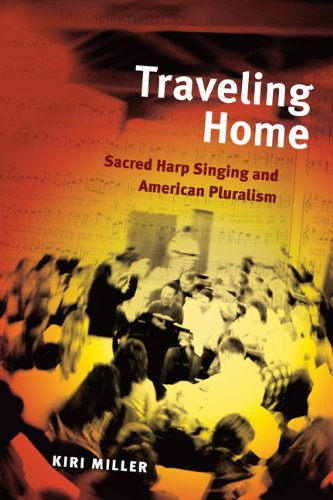 Traveling Home: Sacred Harp Singing and American...