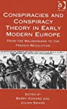 img - for Conspiracies and Conspiracy Theory in Early Modern Europe: From the Waldensians to the French Revolution by Barry Coward (2004-06-28) book / textbook / text book