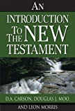 An Introduction to the New Testament: - First Edition, An (0310280052) by Carson, D. A.