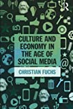 "Christian Fuchs, ""Culture and Economy in the Age of Social Media"" (Routledge, 2015)"