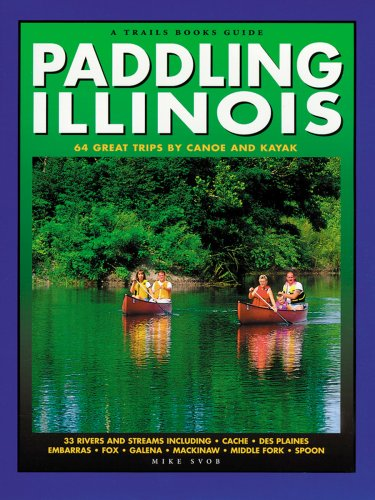Paddling Illinois (Trails Books Guide)