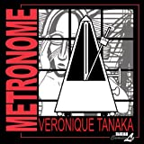 Metronomepar Veronique Tanaka