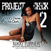 Project Chick 2: What's Done in the Dark | [Nikki Turner]