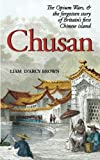 Chusan: The Opium Wars, and the Forgotten Story of Britain's First Chinese Island