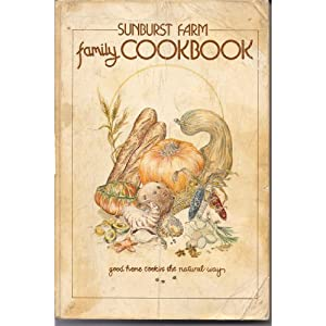 Sunburst Farm Family Cook Book Susan Duquette