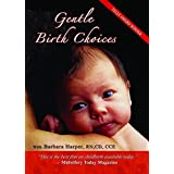 Gentle Birth Choices: Birth as Every Woman Would Like it to Be (DVD) ~ Barbara Harper