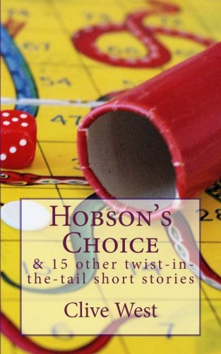 Book: Hobson's Choice and 15 other twist-in-the-tail short stories by Clive West