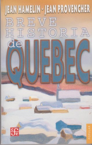 Breve historia de Quebec (Coleccion Popular (Fondo de Cultura Economica)) (Spanish Edition)