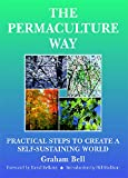 img - for The Permaculture Way: Practical Steps To Create A Self-Sustaining World book / textbook / text book