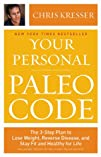 Your Personal Paleo Code: The 3-Step…