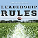 Leadership Rules: How to Become the Leader You Want to Be Audiobook by Chris Widener Narrated by Chris Widener