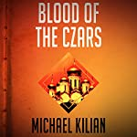 Blood of the Czars | Michael Kilian