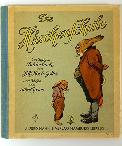 DIE Haschenschule (The Rabbit School). Ein Lustiges Bilderbuch (A Happy Picturebook)