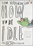 How to Be Idle (0141015063) by Hodgkinson, Tom