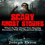 Scary Ghost Stories: What's in the Closet? | Joseph Exton