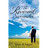 The Reverent Surrender: A Memoir ~ James W. Finster