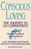 Image of Conscious Loving: The Journey to Co-Commitment