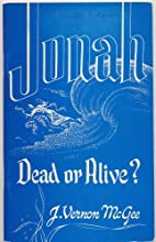 JONAH: Dead or Alive by J. Vernon McGee