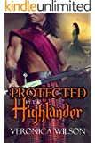 SCOTTISH ROMANCE: Protected By The Highlander: Highlander Historical Medieval Romance (Anthologies & Collections Series)