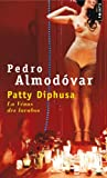 Patty Diphusa (French Edition) (2757823191) by Pedro Almodovar