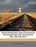 img - for Anatomisches Taschenbuch: Enthaltend Die Anatomie Des Menschen (Afrikaans Edition) book / textbook / text book