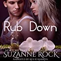 Rub Down: Ecstasy Spa, Book 3 Audiobook by Suzanne Rock Narrated by Kellie Kamryn