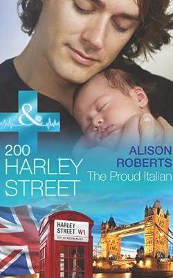 200 Harley Street: The Proud Italian (Mills & Boon Medical) (200 Harley Street - Book 3)