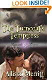 The Turncoat's Temptress (a steampunk romance novel) (Legends & Lovers)