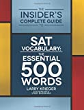 The Insider s Complete Guide to SAT Vocabulary: The Essential 500 Words