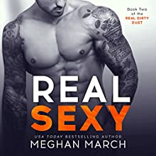 Real Sexy: The Real Dirty Duet, Book 2 Audiobook by Meghan March Narrated by Elena Wolfe, Sebastian York
