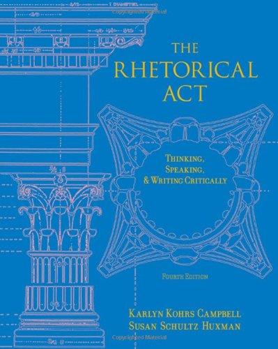 The Rhetorical Act: Thinking, Speaking and Writing...