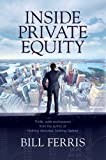 img - for Inside Private Equity Hardcover April 1, 2013 book / textbook / text book
