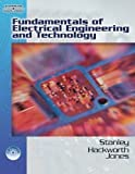 Fundamentals of Electrical Engineering and Technology 1st (first) Edition by Stanley, William D., Hackworth, John R., Jones, Richard L. published by Cengage Learning (2006)
