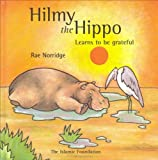 Hilmy the Hippo: Learns to be Grateful