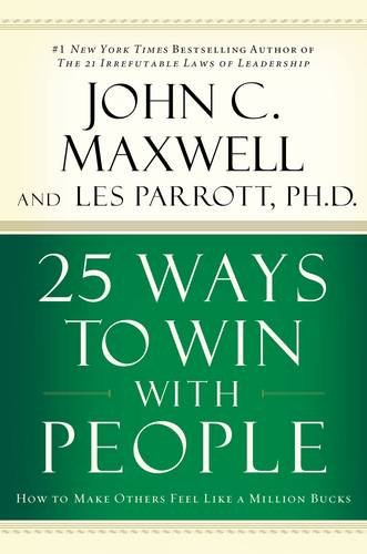 25 Ways to Win with People: How to Make Others Feel Like a Million Bucks (How To Make C compare prices)