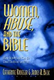 img - for Women, Abuse, and the Bible: How Scripture Can Be Used to Hurt or to Heal (1996-10-03) book / textbook / text book