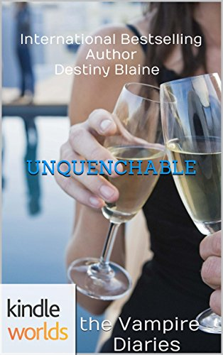 The Vampire Diaries: UNQUENCHABLE (Kindle Worlds Novella) (Love Bites Back Trilogy Book 1) (Vampire Diaries Kindle Book 1 compare prices)