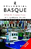 Colloquial Basque: A Complete Language Course (Colloquial Series) (0415121108) by Begotxu Olaizola Elordi
